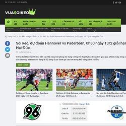 Soi kèo, dự đoán Hannover vs Paderborn, 0h30 ngày 13/2 giải hạng Hai Đức
