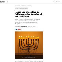 Hanoucca : les rites de l'allumage des bougies et les traditions