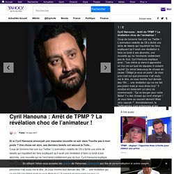 Cyril Hanouna : Arrêt de TPMP ? La révélation choc de l'animateur !