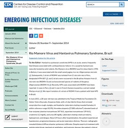 CDC EID - Volume 20, Number 9—September 2014. Au sommaire notamment: Rio Mamore Virus and Hantavirus Pulmonary Syndrome, Brazil