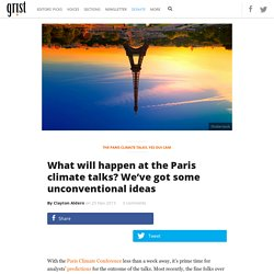What will happen at the Paris climate talks? We've got some unconventional ideas