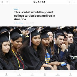 This is what would happen if college tuition became free in America