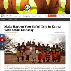 Make Happen Your Safari Trip In Kenya With Safari Embassy