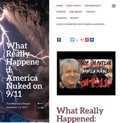 What Really Happened: America Nuked on 9/11 – The Millennium Report