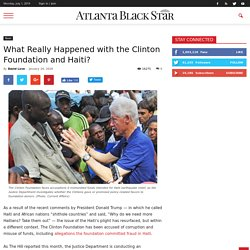 What Really Happened with the Clinton Foundation and Haiti?