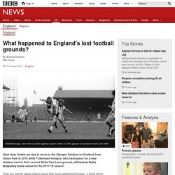 What happened to England's lost football grounds?