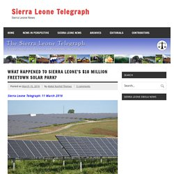 What happened to Sierra Leone's $18 million Freetown Solar Park?