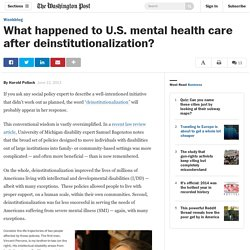 What happened to U.S. mental health care after deinstitutionalization?