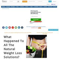 What Happened To All The Natural Weight Loss Solutions?
