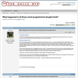 What happened to all those smart programmers Google hired? - TDWTF Forums