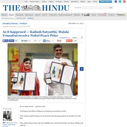 As it happened — Kailash Satyarthi, Malala Yousafzai receive Nobel Peace Prize