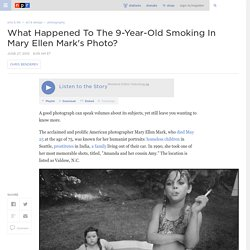 What Happened To The 9-Year-Old Smoking In Mary Ellen Mark's Photo?