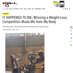 Winning a Weight-Loss Competition Made Me Hate My Body