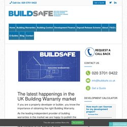 The latest happenings in the UK Building Warranty market - BuildSafe