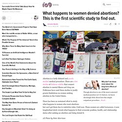 What happens to women denied abortions? This is the first scientific study to find out.