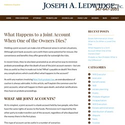 What Happens to a Joint Account When One of the Owners Dies?