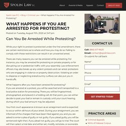 What Happens If You Are Arrested For Protesting?