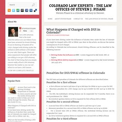 What Happens if Charged with DUI in Colorado? ~ Colorado Law Experts - The Law Offices Of Steven J. Pisani