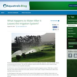 What Happens to Water After it Leaves the Irrigation System?
