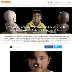 Upworthy: Here's What Happens When You Put A Few Little Kids In A Room With 2 Dolls In 2 Different Colors