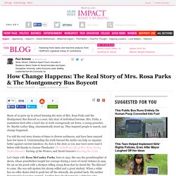 How Change Happens: The Real Story of Mrs. Rosa Parks & The Montgomery Bus Boycott