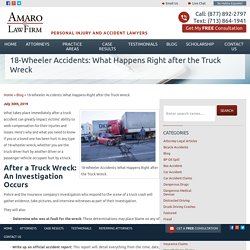 What Happens Right after the Truck Wreck : 18-Wheeler Accidents