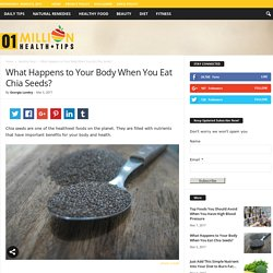 What Happens to Your Body When You Eat Chia Seeds?