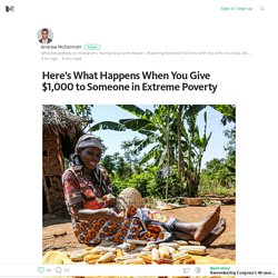 Here's What Happens When You Give $1,000 to Someone in Extreme Poverty – Medium