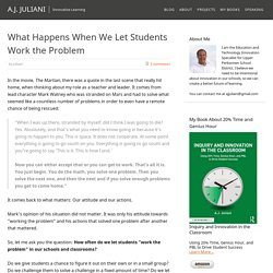 What Happens When We Let Students Work the Problem – A.J. JULIANI