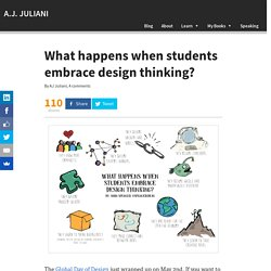 What happens when students embrace design thinking? - A.J. JULIANI