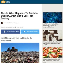 This Is What Happens To Trash In Sweden…Wow Didn't See That Coming