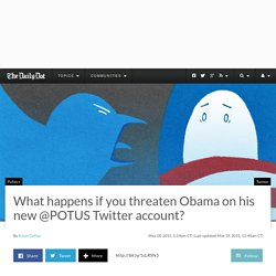 What happens if you threaten Obama on his new @POTUS Twitter account?