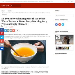 Do You Know What Happens If You Drink Warm Turmeric Water Every Morning for 7 Days on Empty Stomach !