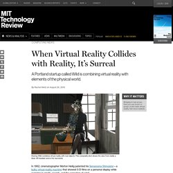 What Happens When You Mix Virtual Reality with the Real World?