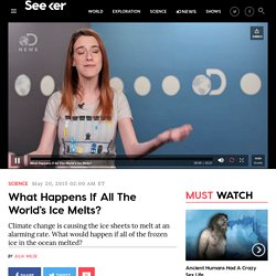 What Happens If All The World's Ice Melts? - Seeker - Video