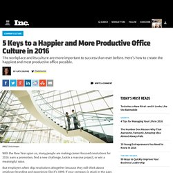 5 Keys to a Happier and More Productive Office Culture in 2016