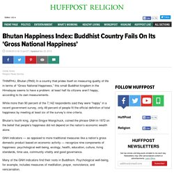 Bhutan Happiness Index: Buddhist Country Fails On Its 'Gross National Happiness'