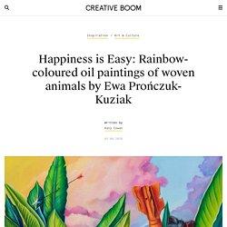 Happiness is Easy: Rainbow-coloured oil paintings of woven animals by Ewa Prończuk-Kuziak