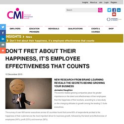 Don't fret about their happiness, it's employee effectiveness that counts
