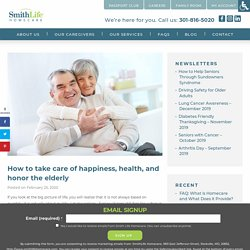 How to take care of happiness, health, and honor the elderly