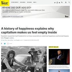 A history of happiness explains why capitalism makes us feel empty inside