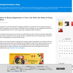 How to Bring Happiness in Your Life With the Help of Feng Shui : fengshuimasteryのblog