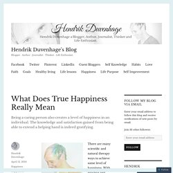 What Does True Happiness Really Mean – Hendrik Duvenhage's Blog