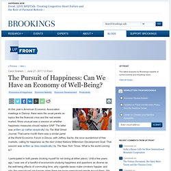 The Pursuit of Happiness: Can We Have an Economy of Well-Being? - Up Front Blog