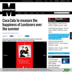 ca-Cola to measure the happiness of Londoners over the summer