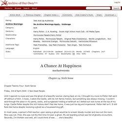 Šance na štěstí - Kapitola 24 - mochastwocents - Harry Potter - JK Rowling, Ouran High School hostitele Club - Všechny typy médií [Archiv Our Own]