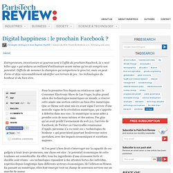 Digital happiness : le prochain Facebook ?