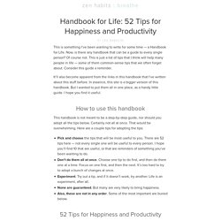 Handbook for Life: 52 Tips for Happiness and Productivity | zen habits