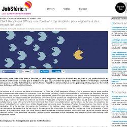 Chief Happiness Officer, une fonction trop simpliste pour répondre à des enjeux de taille? via @JobSferic