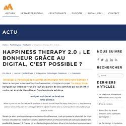 Happiness therapy 2.0 : le bonheur grâce au digital ?